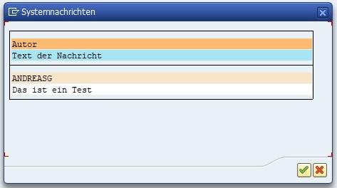 Direkt nach dem Anmelden im SAP-System wird die Systemnachricht angezeigt. Man kann dabei auch erkennen, welcher SAP-Benutzer diese Systemnachricht erstellt hat. Das ist sehr nützlich, um alle SAP-Benutzer für wichtige Hinweise zu informieren.