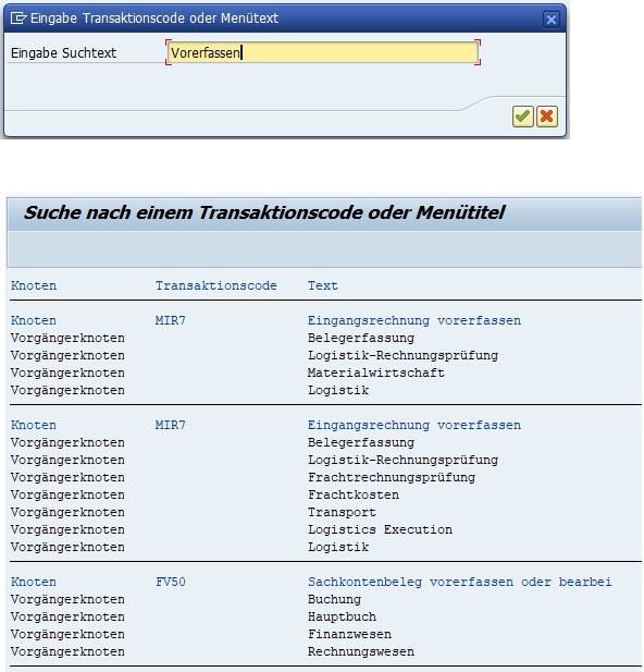 """Oft sucht man nach seiner Transaktion im SAP Easy Access Menü bzw. dem Standard-Bereichsmenü. Zum einen gibt es die Möglichkeit, mit dem Transaktionscode SEARCH_SAP_MENU nach einem Transaktionscode oder eine Beschreibung zu suchen. Gibt man als Beispiel im Suchtext """"Vorerfassen"""" ein, so erhält man alle Transaktionscodes, die im Zusammenhang mit Vorerfassen stehen."""
